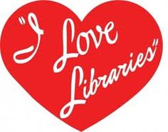 I Love Libraries!
