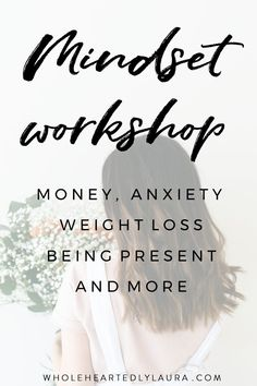 Mindset Workshop: practical tools I use to help me work on my mindset and improve it - Wholeheartedly Laura Change Your Mindset, Success Mindset, Positive Mindset, Growth Mindset, Self Development, Personal Development, Mindset Quotes, Negative Thoughts, How To Stay Motivated