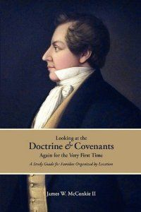 Looking at the Doctrine and Covenants Again for the Very First Time by James W McConkie. Save 30 Off!. $41.99. 774 pages. Publication: December 15, 2009. Publisher: The Editorium (December 15, 2009)