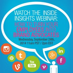 Register for our upcoming #INSIDEInsights webinar: How to turn your Employees into Brand Advocates. http://jwti.co/KCNzqFm #EmployeeAdvocacy