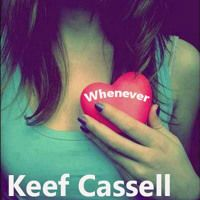 Whenever - Keef Cassell (2015) Second Arrangement by Keef Cassell on SoundCloud