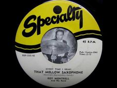 Roy Montrell - (Every Time I Hear) That Mellow Saxophone