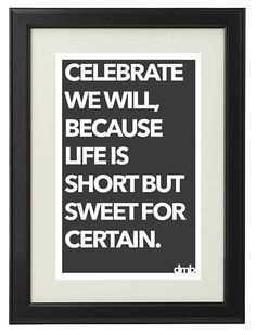 "Two Step lyric ""Celebrate we will because life is short but sweet for certain"" by Dave Matthews Band on Etsy, $5.00"