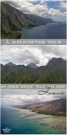 A helicopter tour above Hawaii is the most spectacular way to view the islands!