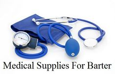 Medical supplies are an excellent barter item. First in a time of disaster you can't have too many medical supplies