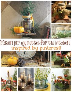 #Mason jar #vignettes inspired by #pinterest pins. 8 different ways to decorate with mason jars in the kitchen. I found the pin and created my own ways to do the same.