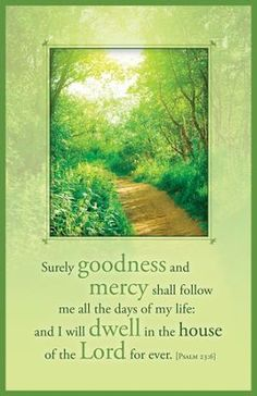 "Surely goodness and mercy shall follow me all the days of my life; and I will dwell in the house of the Lord for ever. Psalm 23:6 (KJV)   Psalm 23 bulletin is shown folded (8.5"" x 5.5""), exactly as church members and visitors will receive it. Worship bulletins arrive packaged flat 8.5"" x 11"" to fit into your printer or copier; shrink wrapped in packages of 100. $6.49"