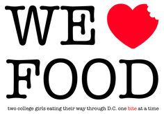 Gorgeous way to describe a foodie blog from two college girls in DC. Love the font.