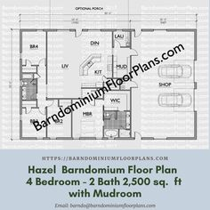 $595. Hazel Barndominium Floor Plan 4 Bed – 2 Bath – 2,500 sq. ft.– with Mud Room. We sell semi-custom Barndominium floor plans and provide helpful tips to design and build your home whether it is DIY or you are paying a company. #architecture #barndominiums #home #modernbarn #barnhomefloorplans #beautifulbarn #homefloorplan #barnlife #barnhomedesign #housedesign #barndominiumfloorplans #floorplan #dreambarn #barnhouse #mudroom #floorplan #housefloorplan