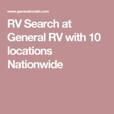 RV Search at General RV with 10 locations Nationwide