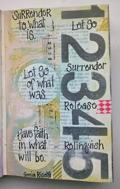 Surrender to what is...Let go of what was...Have faith in what will be.