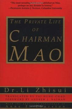 The Private Life of Chairman Mao by Li Zhi-Sui, http://www.amazon.com/dp/0679764437/ref=cm_sw_r_pi_dp_i4Gbqb02YSX39