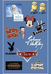 Les Licences Pour les filles : Princesses, Minnie, Sofia, Violetta, Reine des Neiges, Pucca, Hello Kitty Pour les garçons : Star Wars, Cars, Les Minions, Spider-Man. Pour les adultes Betty Boop, Johnny Hallyday, Playboy, Simpsons et plus...