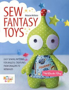 Sew Fantasy Toys Book by Melly & Me