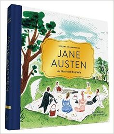 "Library of Luminaries: Jane Austen: An Illustrated Biography. By Zena Alkayat (Author), Nina Cosford (Illustrator). Chronicle Books, March 2015. ""Discover the stories behind the stories in this treasurable illustrated biography of Jane Austen. Enchanting illustrations and handwritten text featuring excerpts from Austen's personal letters outline the intimate details of the literary icon's life..."" EA."