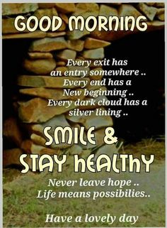 Smile & Stay Healthy - Good Morning good morning good morning sayings good morning quote good morning images good morning wishes Good Morning Images, Good Morning Beautiful Quotes, Good Morning Inspirational Quotes, Morning Thoughts, Good Morning Picture, Good Morning Messages, Good Morning Friends, Good Morning Good Night, Good Morning Wishes