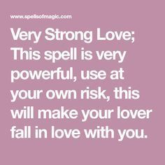 Very Strong Love; This spell is very powerful, use at your own risk, this will make your lover fall in love with you. Wicca Love Spell, Love Spell Chant, Witchcraft Love Spells, Wiccan Spell Book, Luck Spells, Healing Spells, Witch Spell, Voodoo Spells, Free Magic Spells