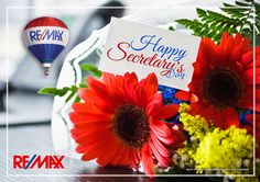 Happy Secretary's Day from all of us at RE/MAX. #welcoming #messages #supportive #helpful