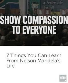 Learn from Mandela Life Video, Nelson Mandela, Better Life, Compassion, Learning, Inspiration, Biblical Inspiration, Studying, Teaching