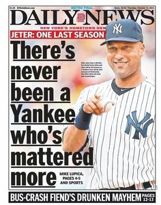 Derek Jeter appeared on this cover of the Feb. issue of the New York Daily News. He announced the day before that 2014 would be his last season. Yankees Baby, Yankees News, New York Yankees Baseball, Derek Jeter, Better Baseball, New York Daily News, Babe Ruth, Sports Figures, Sports Teams