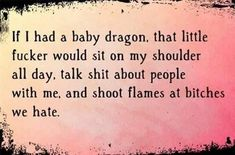 Fuck yeah. I want to raise a baby dragon. How cool would that be??