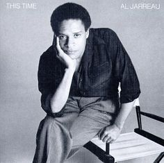 This Time by Al Jarreau [possibly one of the best recordings in our lifetime!!!]