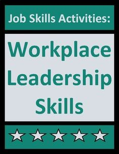 Job skills activities prepare students for current and future workplace leadership roles using real-life employment situations, examples, and do's and don'ts. No prep worksheets are ideal for CTE, work skills, transition-to-work, co-op, and vocational students.