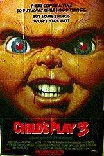 Child's Play 3 (1991) Chucky, the doll possessed by a serial killer, returns for revenge against Andy, the young boy who defeated him and who has since become a teenager.