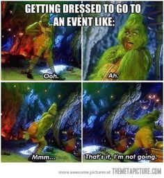 Getting dressed up to go to an event, totally me…haha