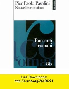 Nouvelles Romaines (Bilingue) (French Edition) (9782070419869) Pier Paolo Pasolini , ISBN-10: 207041986X  , ISBN-13: 978-2070419869 ,  , tutorials , pdf , ebook , torrent , downloads , rapidshare , filesonic , hotfile , megaupload , fileserve