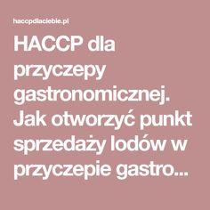HACCP dla przyczepy gastronomicznej. Jak otworzyć punkt sprzedaży lodów w przyczepie gastronomicznej- wymagania SANEPIDU na podstawie Lody Lizać :P z Zielonej Góry. | HACCP dla Ciebie Dots