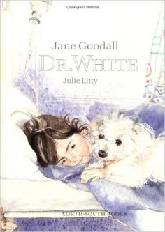 Dr. White: Jane Goodall, J. Litty