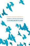 Otteita verkosta - verkon ja sosiaalisen median tutkimusmenetelmät / Janne Matikainen, Salla Laaksonen & Minttu Tikka