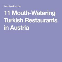 11 Mouth-Watering Turkish Restaurants in Austria Innsbruck, Salzburg, Vienna Food, Turkish Restaurant, Austria, Restaurants, Restaurant