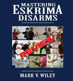 Mastering Eskrima Disarms – Review