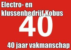 Electro- en klussenbedrijf Kobus: 40 jaar vakmanschap. En u weet: vakmanschap is...