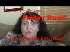 FRIDAY RANT!!  FOMO AND BIG BROTHER!!
