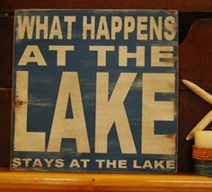 """What Happens at the Lake Sign 12"""" x 12"""" -- Lakehouse Lifestyle Online Store"""