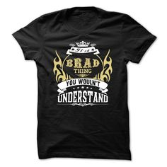 [Best Tshirt name list] its a BRAD Thing You Wouldnt Understand  T Shirt Hoodie Hoodies Year Name Birthday  Order Online  its a BRAD Thing You Wouldnt Understand  T Shirt Hoodie Hoodies YearName Birthday  Tshirt Guys Lady Hodie  TAG YOUR FRIEND SHARE and Get Discount Today Order now before we SELL OUT  Camping 2015 hoodies tshirt patrick a brad thing you wouldnt understand t shirt hoodie hoodies year name birthday
