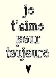 i'll love you forever Te quiero por siempre Quotes To Live By, Me Quotes, Love Of My Life, My Love, French Quotes, French Sayings, French Phrases, Italian Quotes, I Love You Forever