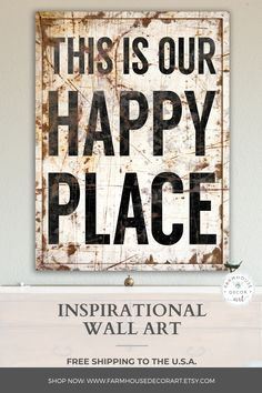 This is our Happy Place Sign Farmhouse Wall Decor, Vintage Sign for Living Room Decor, Quote Wall Art, Rustic Wall Decor Quote Sign Print Wall Decor Design, Wall Art Decor, Room Decor, Farmhouse Wall Decor, Farmhouse Signs, Modern Farmhouse Style, Vintage Farmhouse, Vintage Walls, Vintage Signs