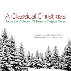 a classical christmasover of classical christmas music - Classical Christmas Music