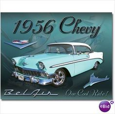 1956 Chevy Bel Air Classic Chevrolet Cars Tin Sign.    One of my older brother had one of these cars too.