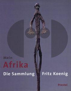 213 Mein Afrika Die Sammlung Fritz Koenig H 31 cm. B 24 cm.   - Stefan Eisenhofer - Iris Hahner-Herzog - Christine Stelzig  München: Prestel (2000). ISBN: 3-7913-2288-5  German text 183 pages 158 color illustrations and 20 b/w illustrations Hardcover