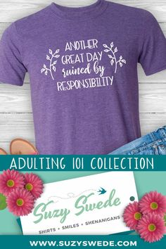 Adulting… the mundane tasks and responsibilities that generations before us endeavored without complaint, but now seem to warrant commendation.Introducing the Adulting 101 Collection by guest artist Dana Batho…a facetious little poke at the special snowflakes who think they deserve a round of applause for grocery shopping or paying a bill. Also perfect for those of us who are immature beyond our years. Grow up? We don't wanna.