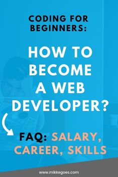 How to Become a Web Developer? FAQ: Careers, Salaries, and Skills Coding for beginners: How to become a web developer or a front-end developer? Learn about coding and programming and how you can start a web development career from scratch. Web Design Websites, Online Web Design, Web Design Quotes, Website Design Services, Web Design Tips, Web Design Trends, Web Design Tutorials, Web Design Inspiration, Web Design Career