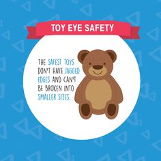 THE BEST, MOST EYE-SAFE TOYS are stuffed and plush! When it comes to toys like action figures, steer clear of those which easily break off into smaller parts or that have jagged edges.