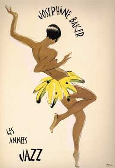 """Baker's Banana Dance """"I like Frenchmen very much, because even when they insult you they do it so nicely."""" - Josephine Baker""""I like Frenchmen very much, because even when they insult you they do it so nicely. Vintage Ads, Vintage Posters, Vintage Glamour, Vintage Black, Jazz Poster, Art Deco Posters, Music Posters, Arte Pop, 1920s"""