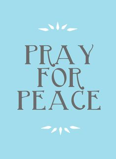 pray for peace Pray For Peace, Let Us Pray, Peace Meaning, Peace Quotes, Holy Spirit, Good People, Wise Words, Affirmations, Verses