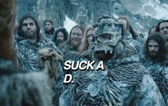 Those wildings are a tough crowd on 'Game of Thrones.'